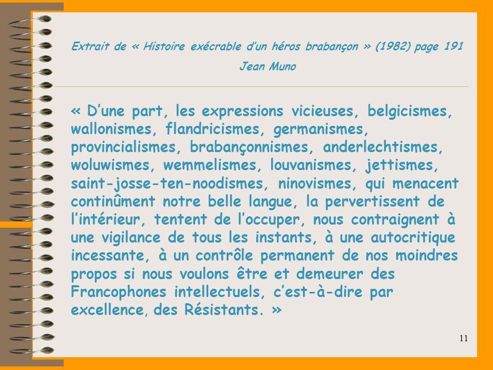 10 Des mots oubliés par le français standard, ayant persisté en Belgique francophone (des « archaïsmes ») : entièreté, esprot, septante, nonante, cart