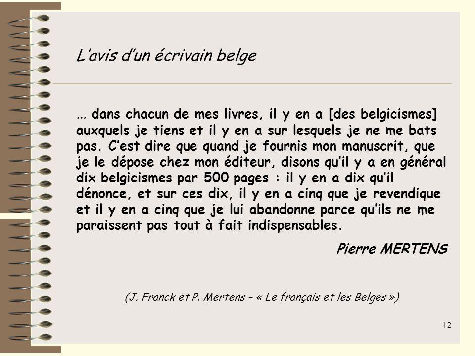 11 Extrait de « Histoire exécrable dun héros brabançon » (1982) page 191 Jean Muno « Dune part, les expressions vicieuses, belgicismes, wallonismes, f