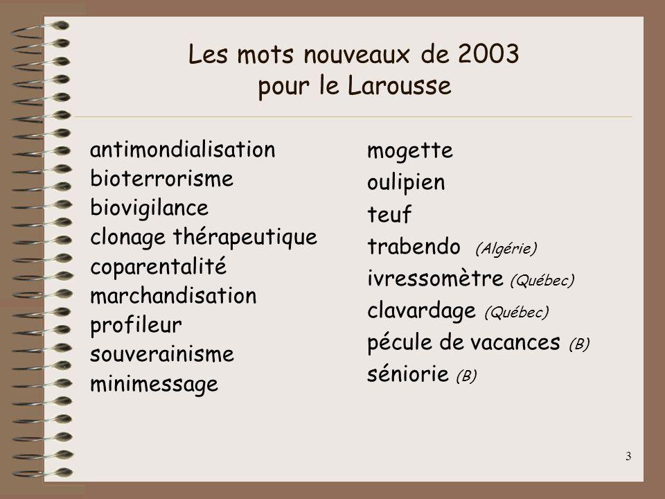 2 Le nombre de mots Une conversation banale Le bagage dun francophone moyen Un dictionnaire pour enfants Un dictionnaire ordinaire Un dictionnaire en