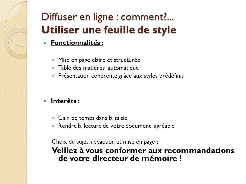 Diffuser en ligne : comment?... Utiliser une feuille de style Fonctionnalités : Mise en page claire et structurée Table des matières automatique Prése