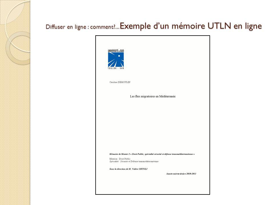 Diffuser en ligne : comment?... Exemple dun mémoire UTLN en ligne