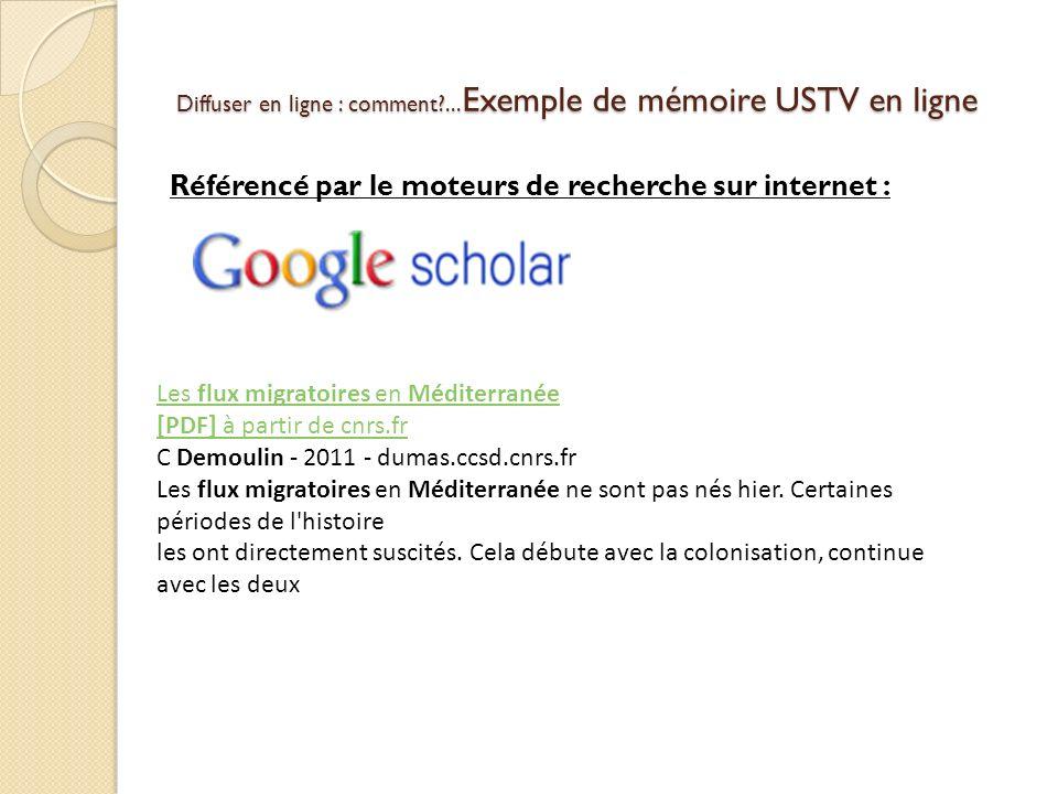 Diffuser en ligne : comment?... Exemple de mémoire USTV en ligne Référencé par le moteurs de recherche sur internet : Les flux migratoires en Méditerr