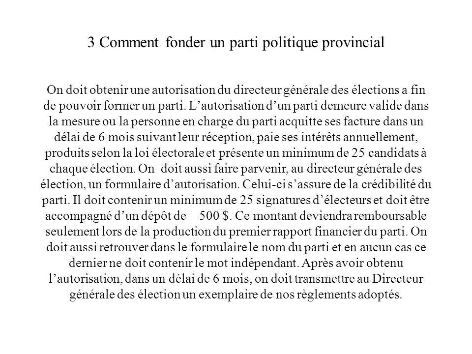 4 Comment fonder un parti politique fédéral La loi électorale du Canada ne fixe pas de limites aux contributions qui peuvent être versées aux partis politiques.