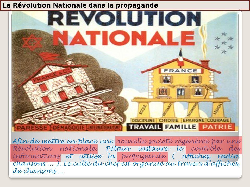 Afin de mettre en place une nouvelle société régénérée par une Révolution nationale, Pétain instaure le contrôle des informations et utilise la propag