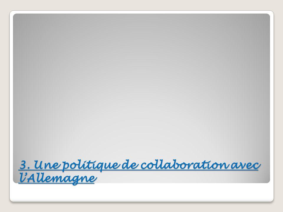 3. Une politique de collaboration avec lAllemagne