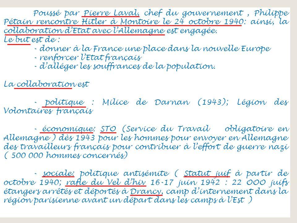 Poussé par Pierre Laval, chef du gouvernement, Philippe Pétain rencontre Hitler à Montoire le 24 octobre 1940: ainsi, la collaboration dEtat avec lAll