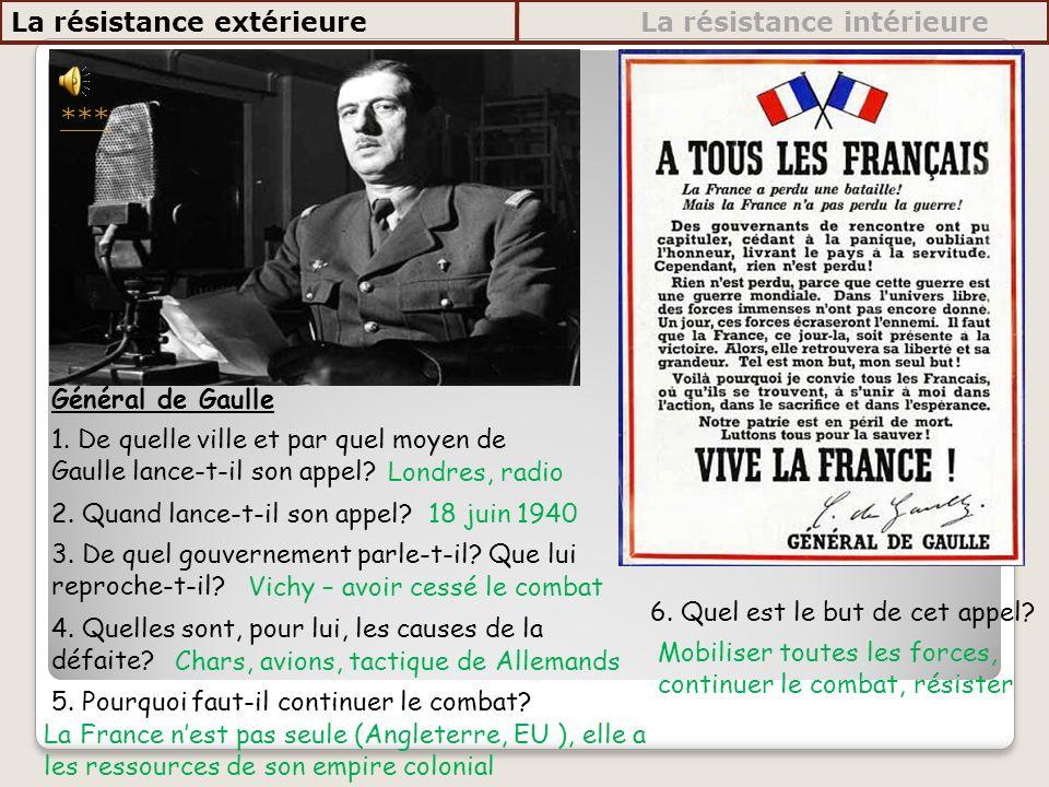 1. De quelle ville et par quel moyen de Gaulle lance-t-il son appel? 2. Quand lance-t-il son appel? 3. De quel gouvernement parle-t-il? Que lui reproc
