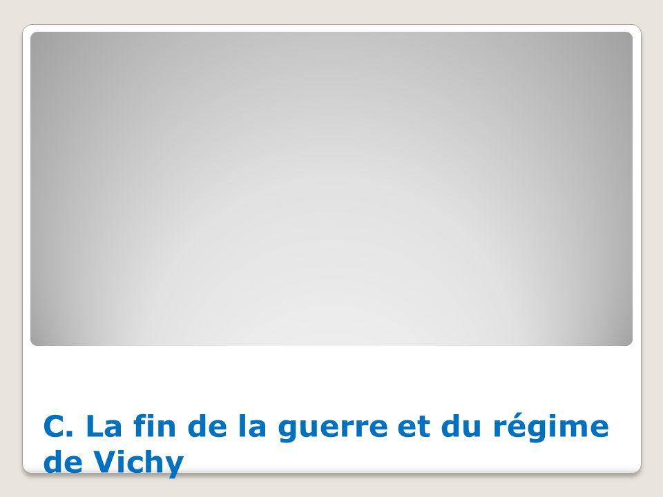 C. La fin de la guerre et du régime de Vichy