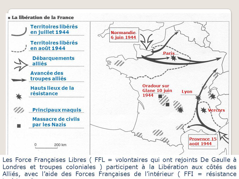 Territoires libérés en juillet 1944 Territoires libérés en août 1944 Débarquements alliés Avancée des troupes alliés Normandie 6 juin 1944 Provence 15