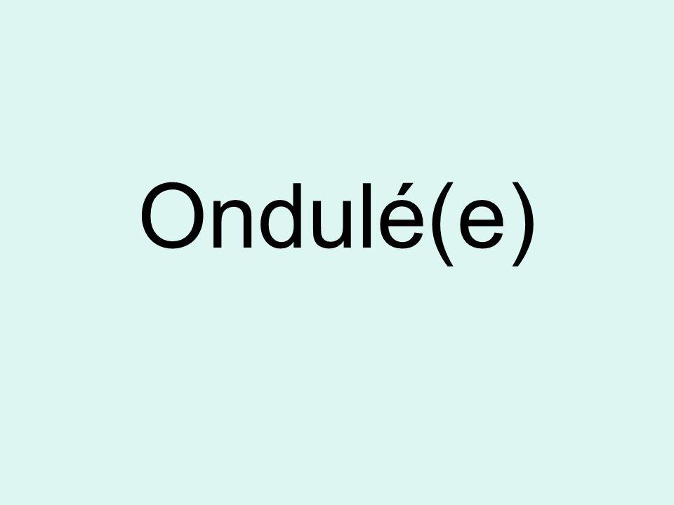 Ondulé(e)