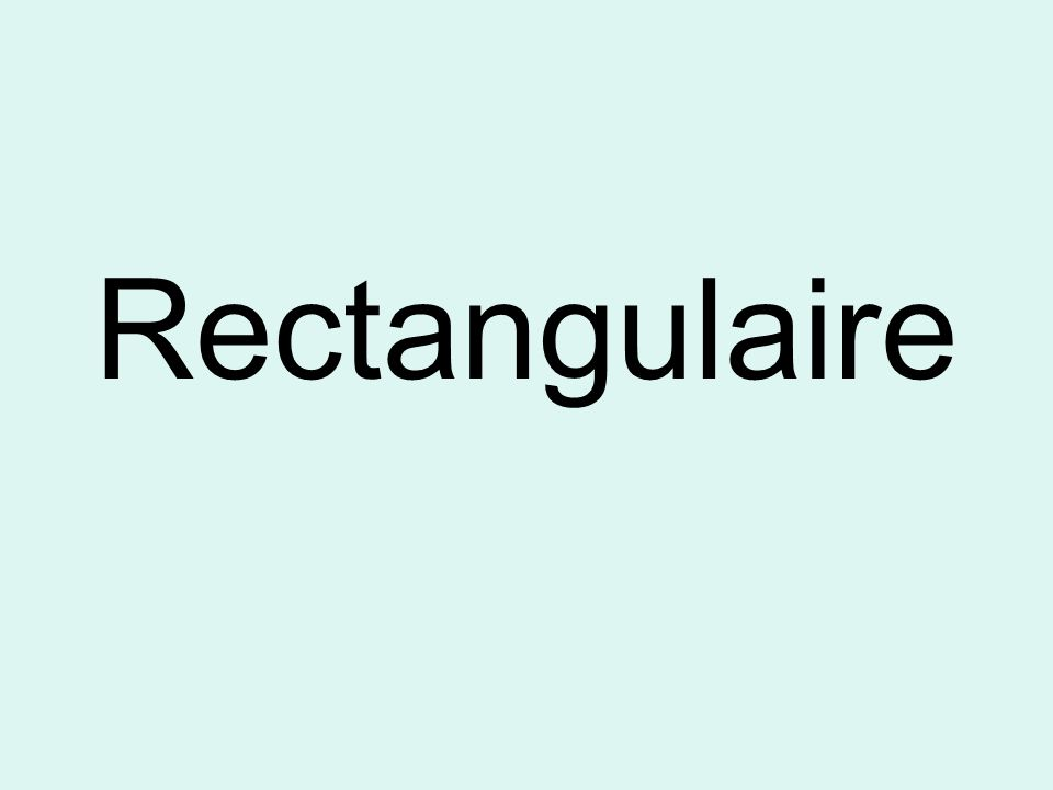Rectangulaire