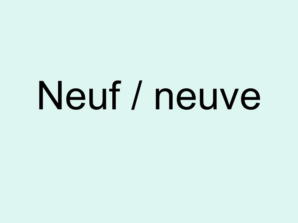 Neuf / neuve