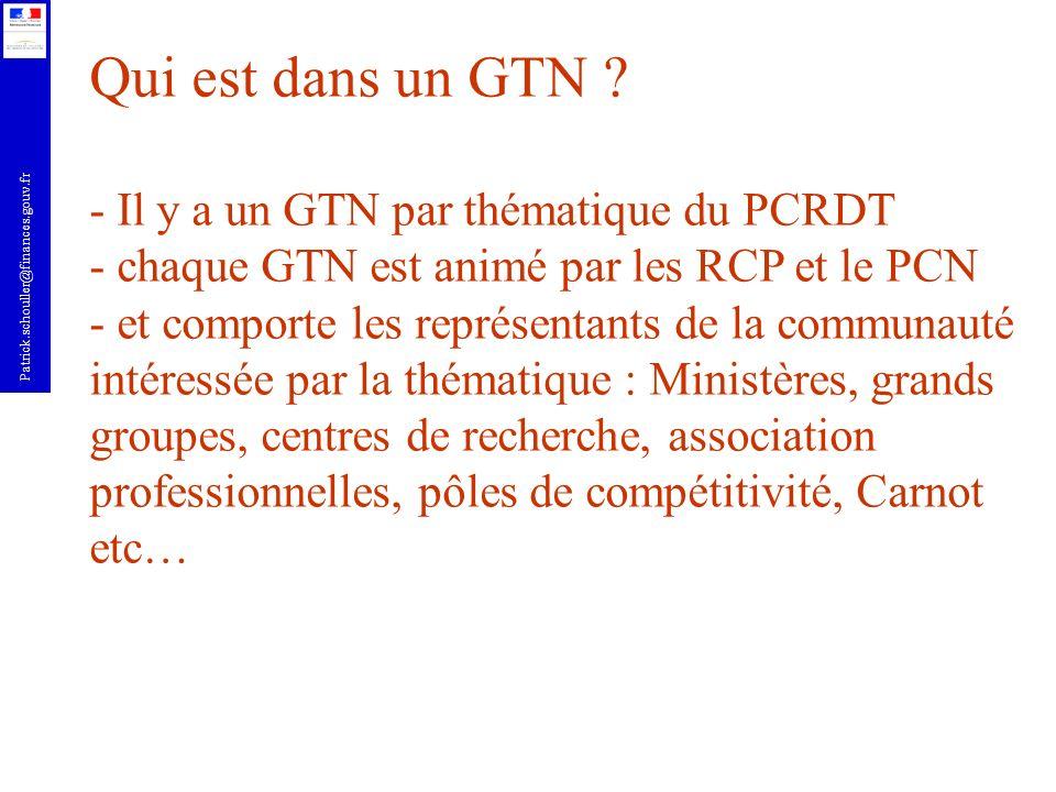 Patrick.schouller@finances.gouv.fr Qui est dans un GTN ? - Il y a un GTN par thématique du PCRDT - chaque GTN est animé par les RCP et le PCN - et com