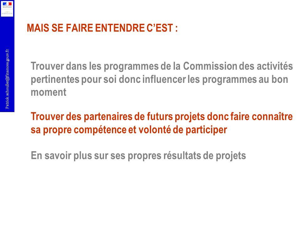 Patrick.schouller@finances.gouv.fr MAIS SE FAIRE ENTENDRE CEST : Trouver dans les programmes de la Commission des activités pertinentes pour soi donc