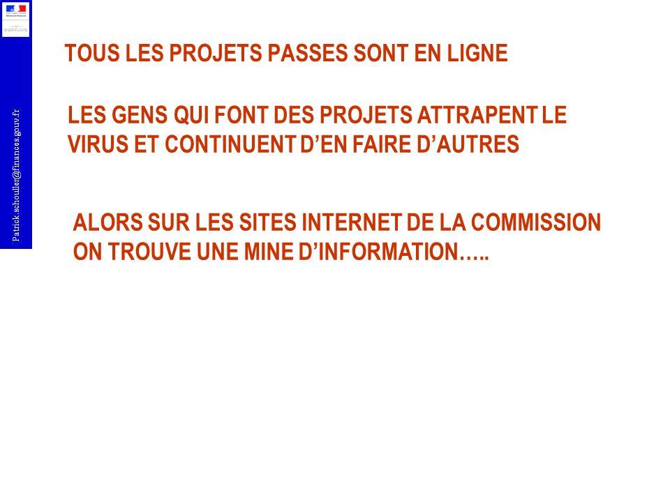 Patrick.schouller@finances.gouv.fr TOUS LES PROJETS PASSES SONT EN LIGNE LES GENS QUI FONT DES PROJETS ATTRAPENT LE VIRUS ET CONTINUENT DEN FAIRE DAUT