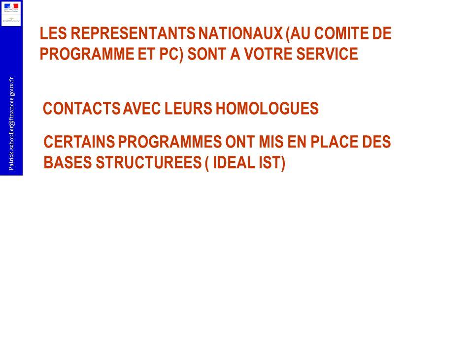 Patrick.schouller@finances.gouv.fr LES REPRESENTANTS NATIONAUX (AU COMITE DE PROGRAMME ET PC) SONT A VOTRE SERVICE CONTACTS AVEC LEURS HOMOLOGUES CERT
