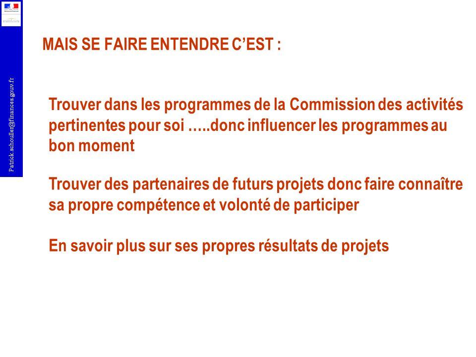 Patrick.schouller@finances.gouv.fr MAIS SE FAIRE ENTENDRE CEST : Trouver dans les programmes de la Commission des activités pertinentes pour soi …..do