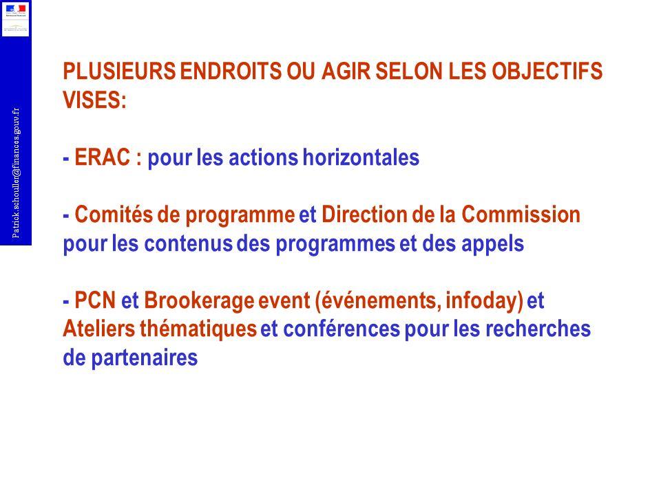 Patrick.schouller@finances.gouv.fr PLUSIEURS ENDROITS OU AGIR SELON LES OBJECTIFS VISES: - ERAC : pour les actions horizontales - Comités de programme