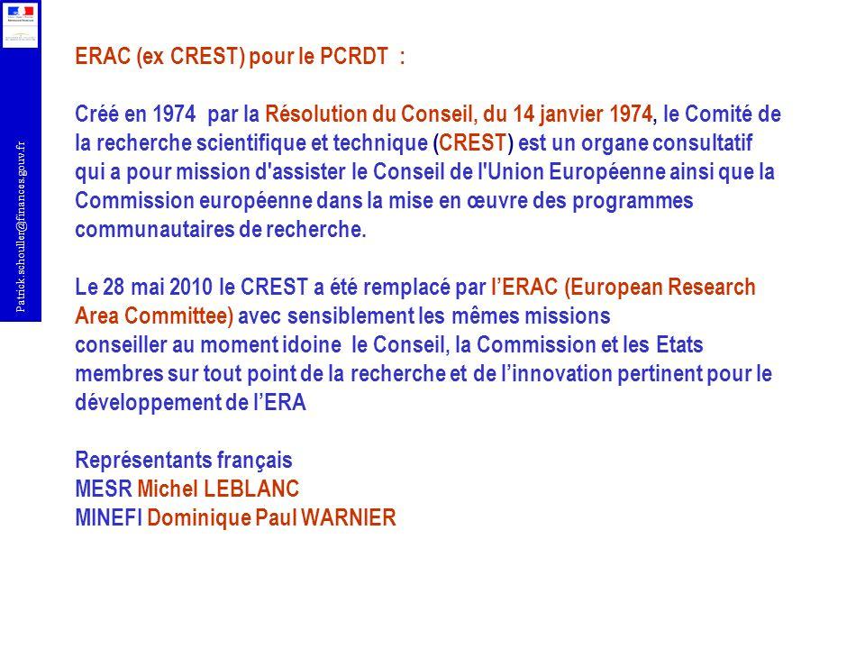 Patrick.schouller@finances.gouv.fr ERAC (ex CREST) pour le PCRDT : Créé en 1974 par la Résolution du Conseil, du 14 janvier 1974, le Comité de la rech