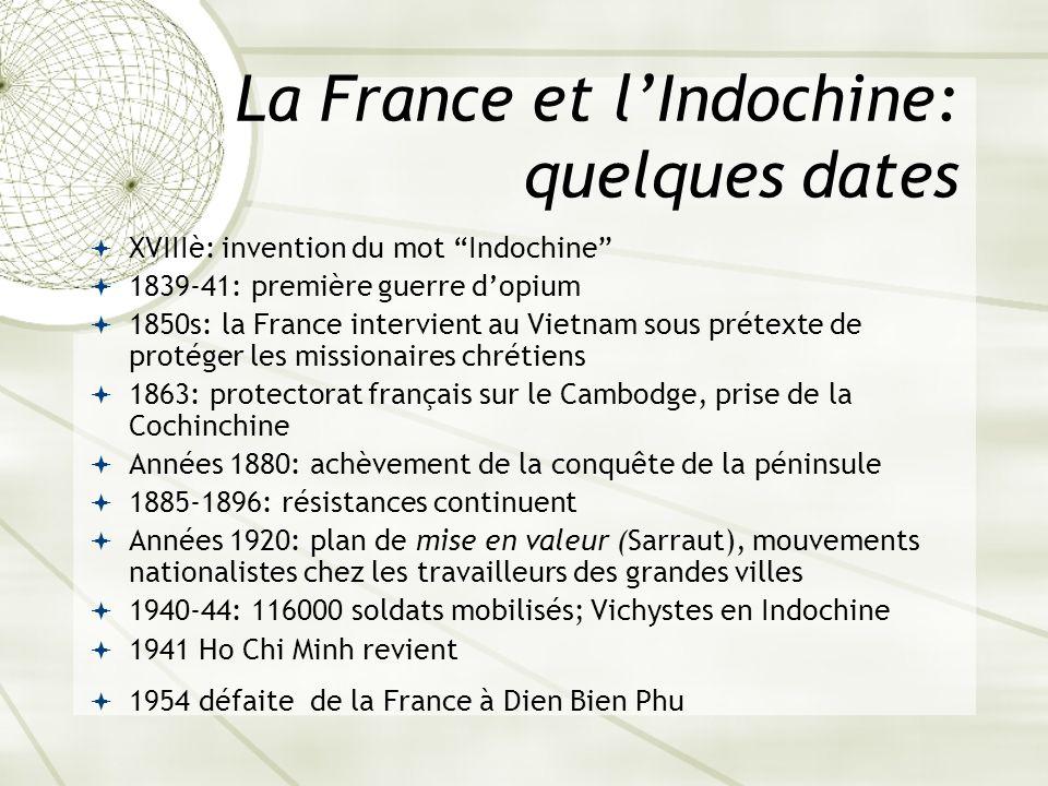 La France et lIndochine: quelques dates XVIIIè: invention du mot Indochine 1839-41: première guerre dopium 1850s: la France intervient au Vietnam sous