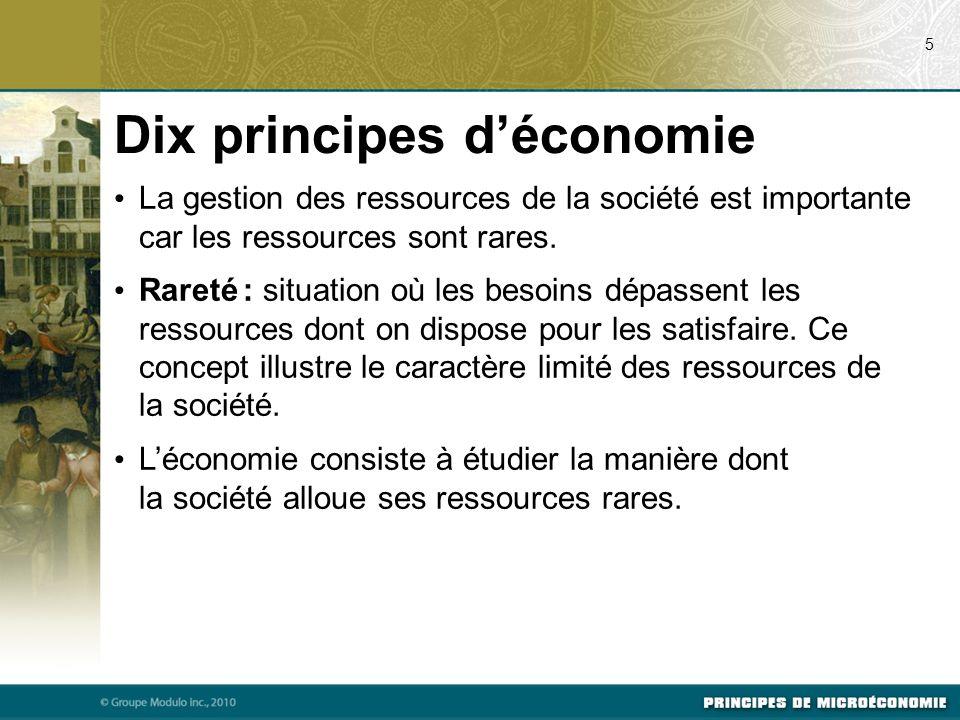 La gestion des ressources de la société est importante car les ressources sont rares. Rareté : situation où les besoins dépassent les ressources dont