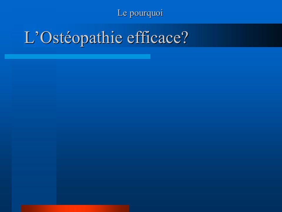 LOstéopathie efficace? Le pourquoi