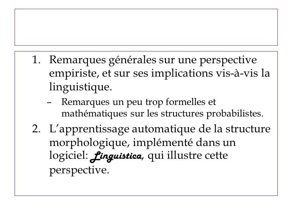 1.Remarques générales sur une perspective empiriste, et sur ses implications vis-à-vis la linguistique.