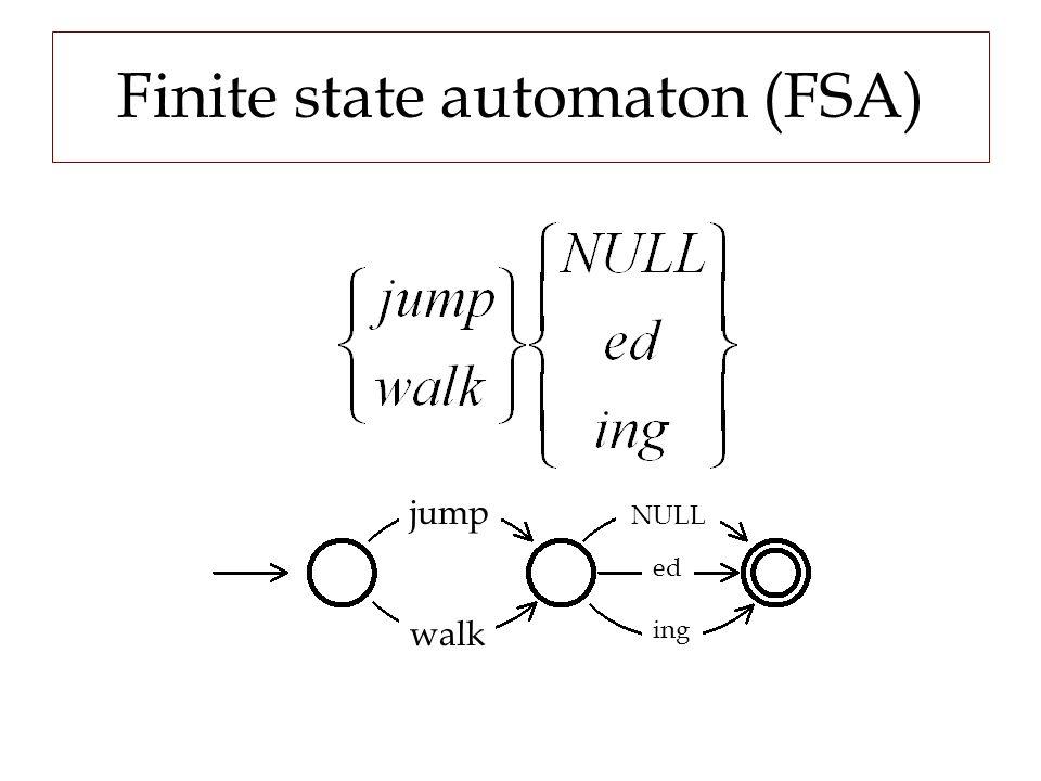 Finite state automaton (FSA) jump walk NULL ed ing