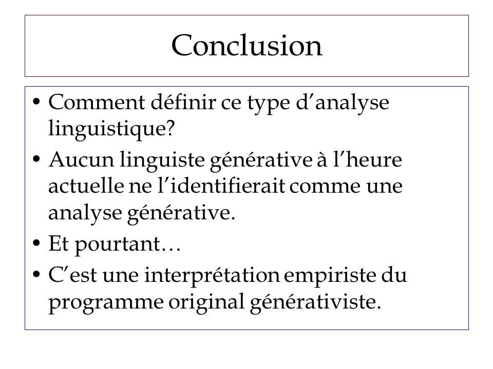 Conclusion Comment définir ce type danalyse linguistique.