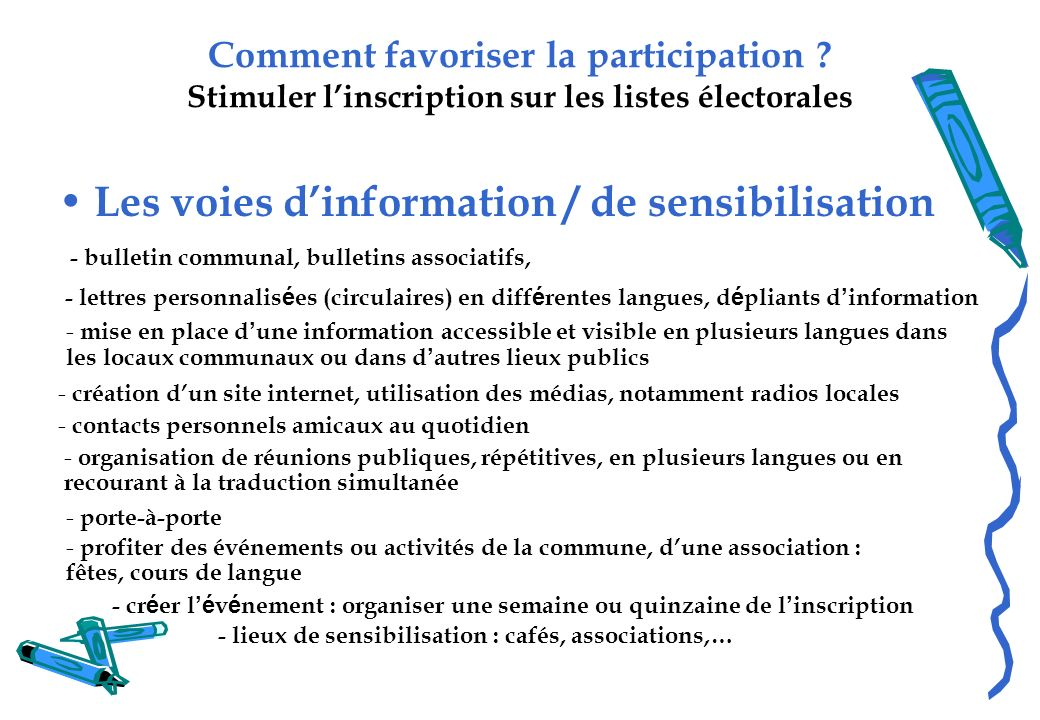 Comment favoriser la participation ? Stimuler linscription sur les listes électorales Les voies dinformation / de sensibilisation - bulletin communal,