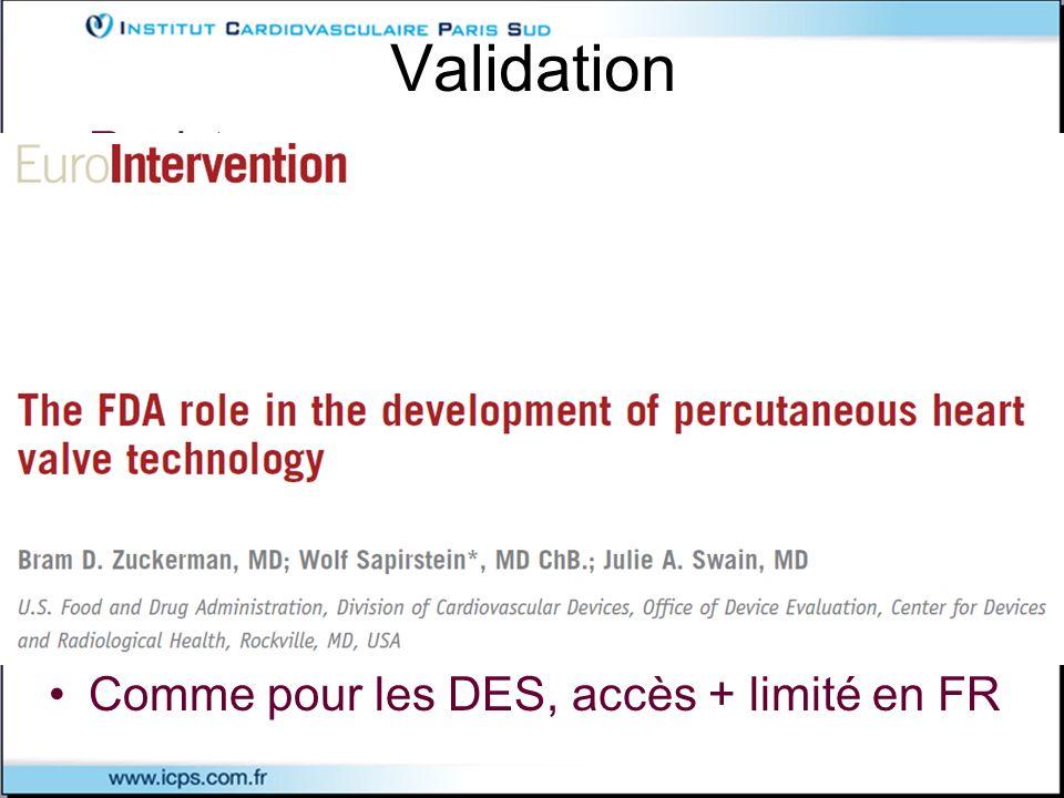 Validation Registre Comparaison à un DM antérieur ?? Aucune régulation européenne >70 organismes notifiés en Europe Comme pour les DES, accès + limité