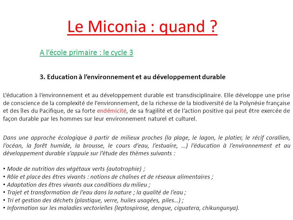 Le Miconia : quand .A lécole primaire : le cycle 3 3.