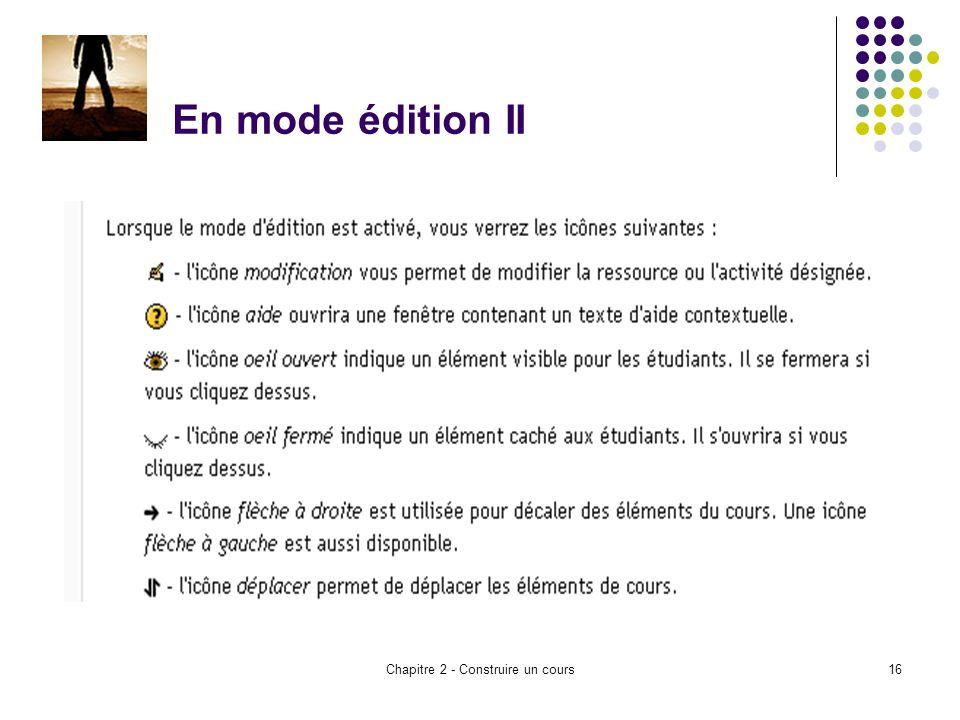 Chapitre 2 - Construire un cours16 En mode édition II