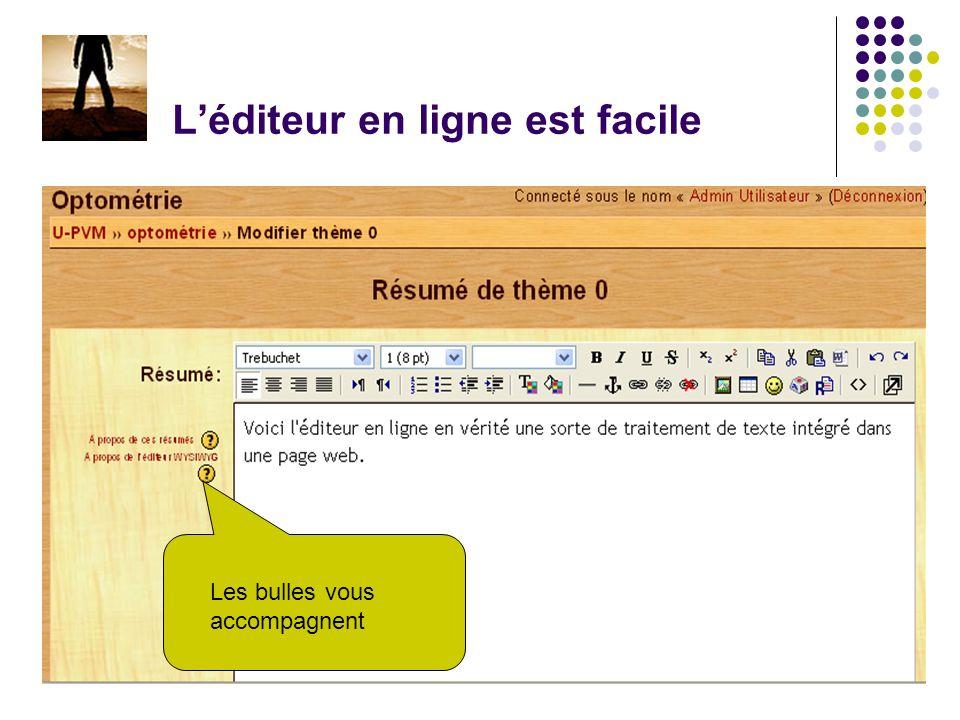 Chapitre 2 - Construire un cours5 Léditeur en ligne est facile Les bulles vous accompagnent