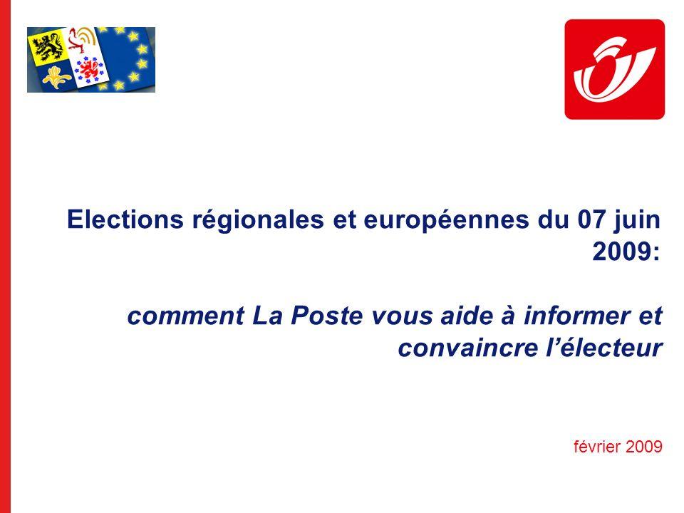 Elections régionales et européennes du 07 juin 2009: comment La Poste vous aide à informer et convaincre lélecteur février 2009