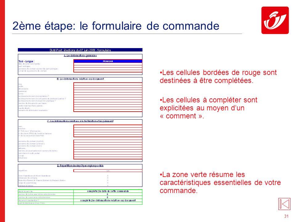 31 2ème étape: le formulaire de commande Les cellules bordées de rouge sont destinées à être complétées.