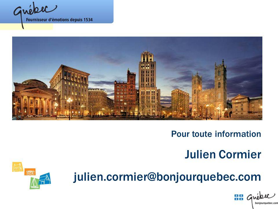Pour toute information Julien Cormier julien.cormier@bonjourquebec.com