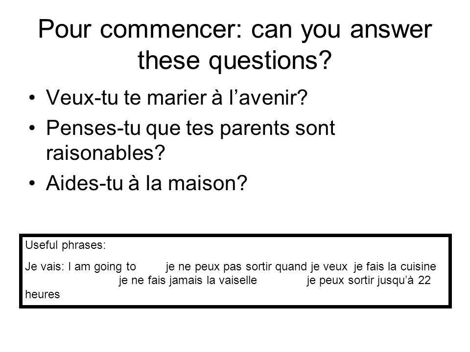 Pour commencer: can you answer these questions. Veux-tu te marier à lavenir.