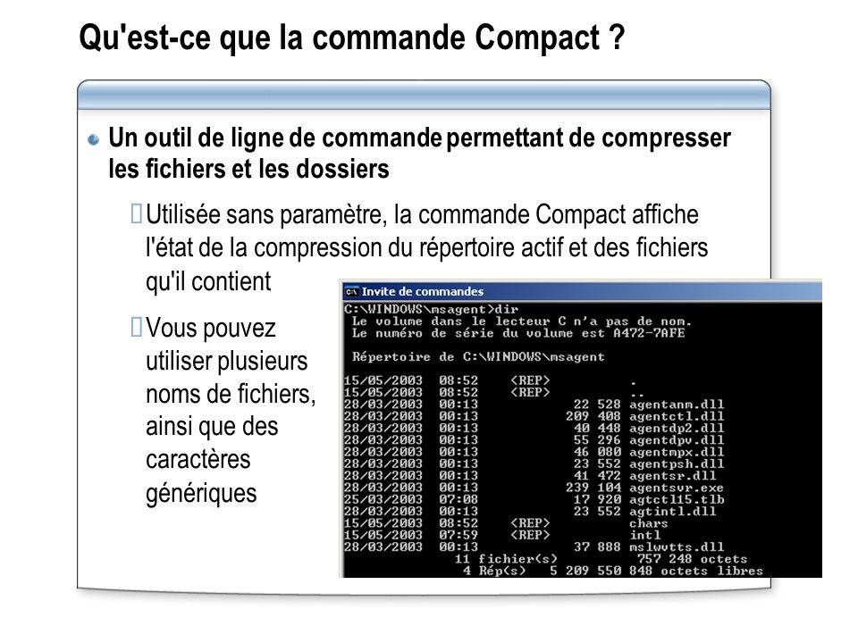 Qu'est ce que la commande Compact ? Un outil de ligne de commande permettant de compresser les fichiers et les dossiers Utilisée sans paramètre, la co