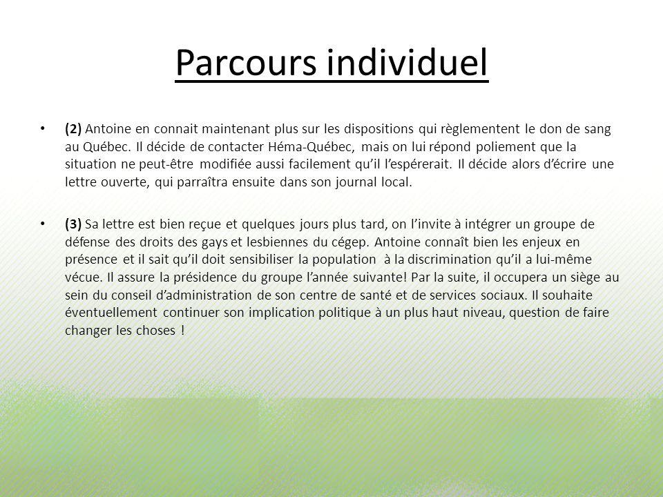 Parcours individuel (2) Antoine en connait maintenant plus sur les dispositions qui règlementent le don de sang au Québec. Il décide de contacter Héma