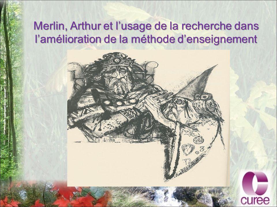 Merlin, Arthur et lusage de la recherche dans lamélioration de la méthode denseignement