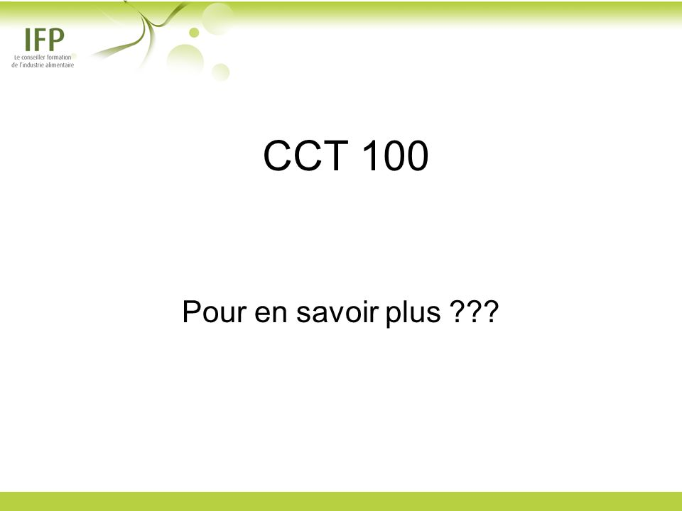 CCT 100 Pour en savoir plus ???