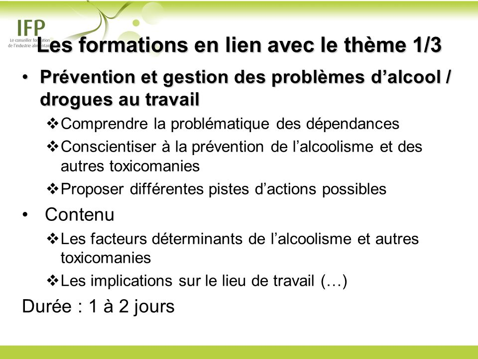Les formations en lien avec le thème 1/3 Prévention et gestion des problèmes dalcool / drogues au travailPrévention et gestion des problèmes dalcool /
