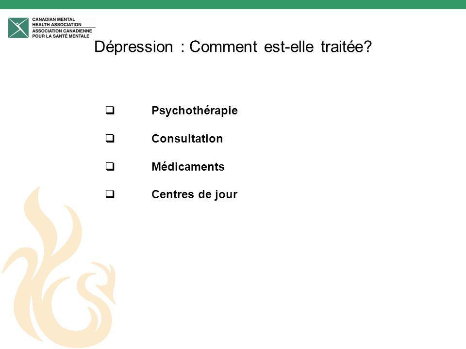 Dépression : Comment est-elle traitée? Psychothérapie Consultation Médicaments Centres de jour