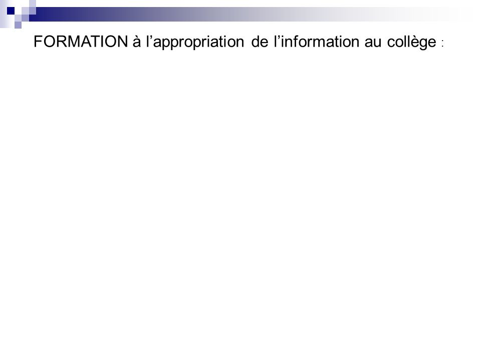 FORMATION à lappropriation de linformation au collège :