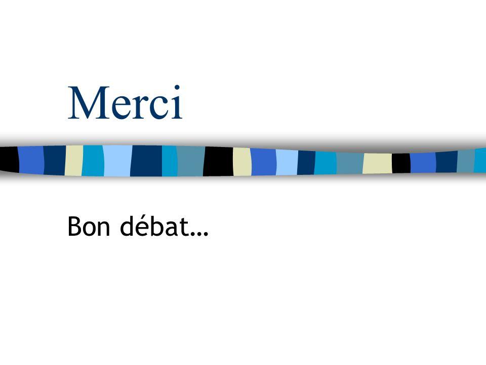 Merci Bon débat…