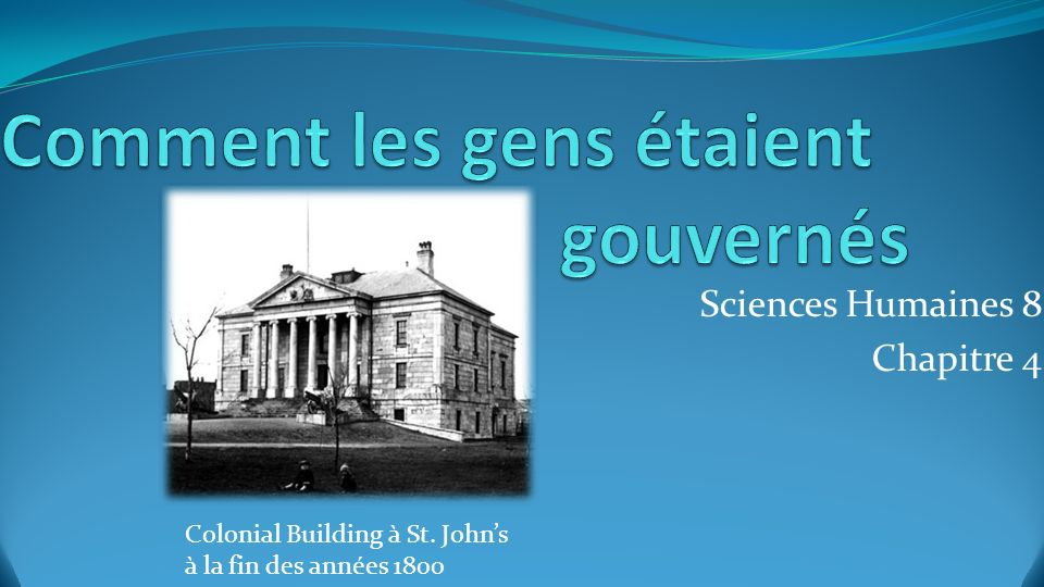 Sciences Humaines 8 Chapitre 4 Colonial Building à St. Johns à la fin des années 1800