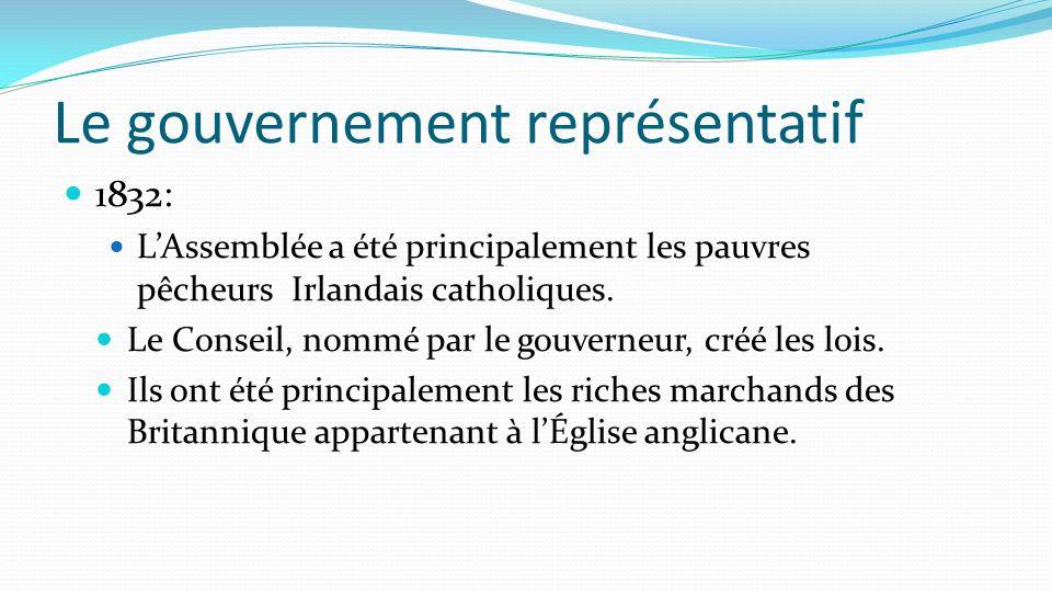 1832: LAssemblée a été principalement les pauvres pêcheurs Irlandais catholiques. Le Conseil, nommé par le gouverneur, créé les lois. Ils ont été prin