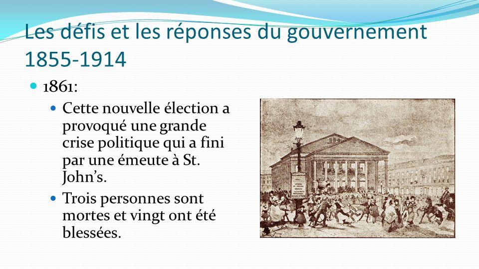 Les défis et les réponses du gouvernement 1855-1914 1861: Cette nouvelle élection a provoqué une grande crise politique qui a fini par une émeute à St