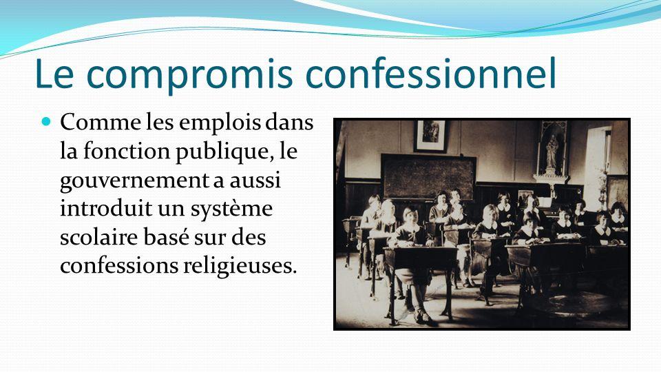 Le compromis confessionnel Comme les emplois dans la fonction publique, le gouvernement a aussi introduit un système scolaire basé sur des confessions